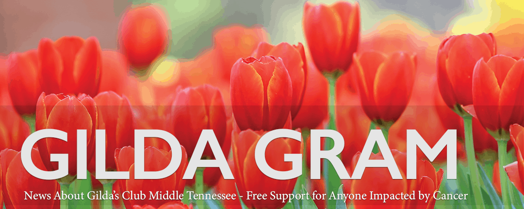 Gilda Gram newsletter Gilda's Club Middle Tennessee Nashville cancer support